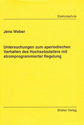 Untersuchungen zum aperiodischen Verhalten des Hochsetzstellers mit stromprogrammierter Regelung (Berichte aus der Elektrotechnik)