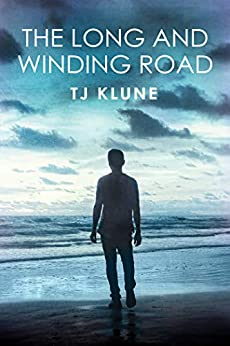 The Long and Winding Road (Bear, Otter and the Kid Chronicles Book 4) by [TJ Klune]