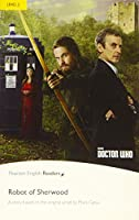 Level 2: Doctor Who: The Robot of Sherwood (Pearson English Graded Readers)