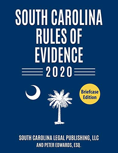 Compare Textbook Prices for South Carolina Rules of Evidence 2020: Complete Rules in Effect as of January 1, 2020 South Carolina Court Rules  ISBN 9781655761591 by Legal Publishing LLC, South Carolina,Edwards Esq., Peter