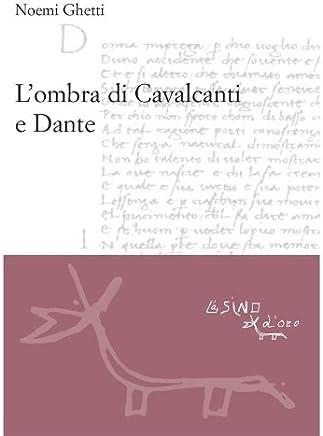 Lombra di Cavalcanti E Dante (Le gerle Vol. 4)