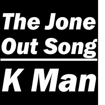 The Jone Out Song