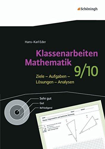 Klassenarbeiten Mathematik: 9./10. Schuljahr: Ziele - Aufgaben - Lösungen - Analysen / 9./10. Schuljahr (Klassenarbeiten Mathematik: Ziele - Aufgaben - Lösungen - Analysen)