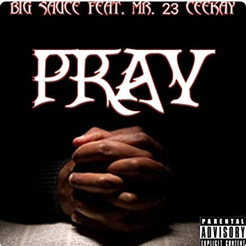 Big Sauce Pray (feat. Mr23ceekay)
