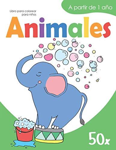 Libro para colorear para niños – ANIMALES – A partir de 1 año: 50 motivos de animales | Libro infantil para niños y niñas | Libro para garabatear — ... | Libro de dibujar para aprender a colorear