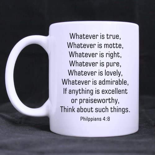HUGE Hotstyle Philppians 4:8 If anything is excellent or Praiseworthy,think about Bible Verse Coffee Mug or Tea Cup - 11 ounces