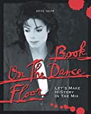 Book On The Dance Floor: Let's Make HIStory In The Mix