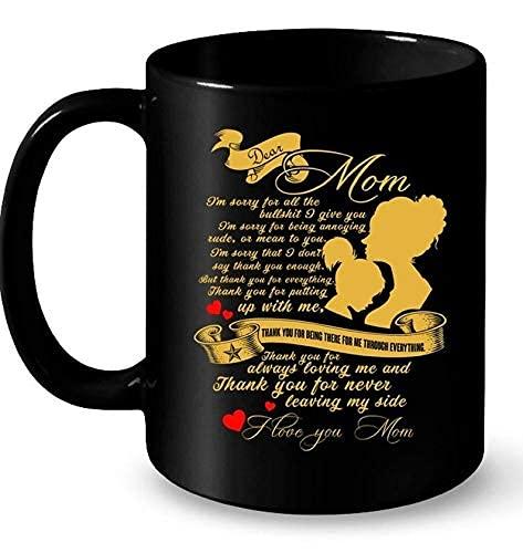 N\A 2021 Taza de Regalo del día de la Madre- Querida mamá- Lo Siento- Gracias por Todo- por aguantarme- Amarme- Nunca me Dejes de mi Lado -Mejor Regalo
