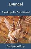 Evangel: The Gospel is Good News!