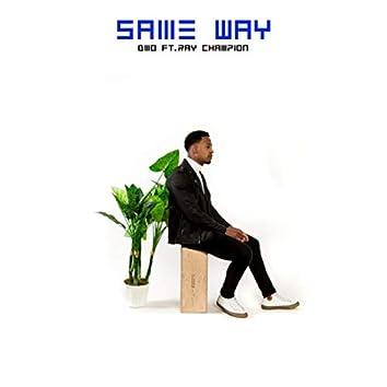 Same Way (feat. Ray Champion)