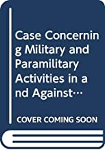 Case concerning military and paramilitary activities in and against Nicaragua (Nicaragua v. United States of America) =: Affaire des activités ... / Cour internationale de justice) (v. 3)