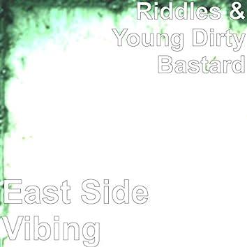 East Side Vibing