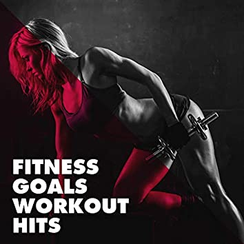 Fitness Goals Workout Hits