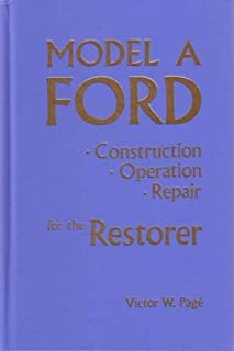 CLASSIC MODEL A FORD 1928 1929 1930 1931 OWNERS RESTORATION, SHOP, REPAIR ONSTRUCTION, SERVICE & OPERATION MANUAL - HARDBOUND COVER.