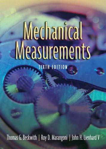 Compare Textbook Prices for Mechanical Measurements 6 Edition ISBN 9780201847659 by Beckwith, Thomas,Marangoni, Roy,Lienhard  V, John