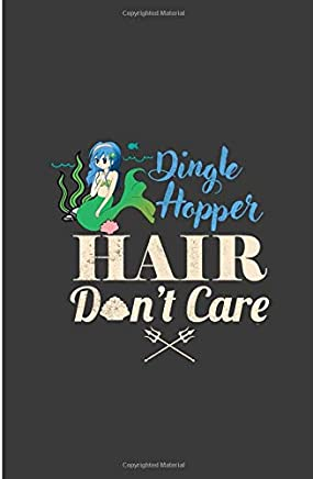 Dingle Hopper Hair Dont Care: Mermaid Hair Dont Care Perfect Dot Grid Notebook/Journal (6x9)