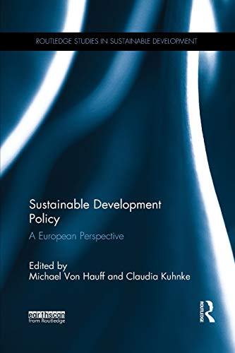 Download Sustainable Development Policy: A European Perspective (Routledge Studies in Sustainable Development) 0367152312