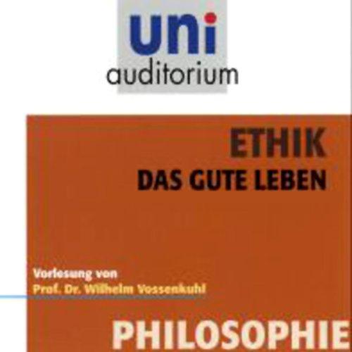 Ethik. Das gute Leben Titelbild