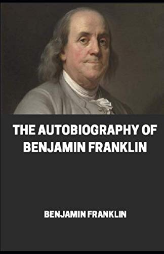 The Autobiography of Benjamin Franklin illustrated