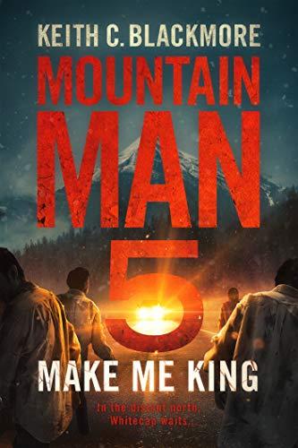 Make Me King (Mountain Man Book 5)