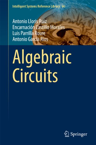 Algebraic Circuits (Intelligent Systems Reference Library Book 66) (English Edition)