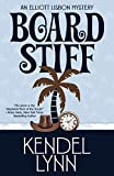 Board Stiff (An Elliott Lisbon Mystery, Band 1)