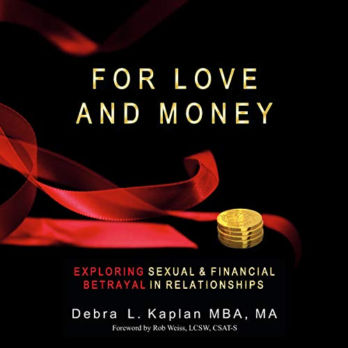 For Love and Money: Exploring Sexual & Financial Betrayal in Relationship audiobook cover art