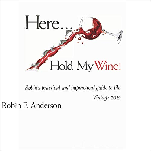 Here...Hold My Wine! cover art