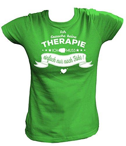 Artdiktat Damen T-Shirt - Ich brauche keine Therapie - Ich muss einfach nur nach Föhr Größe XL, grün
