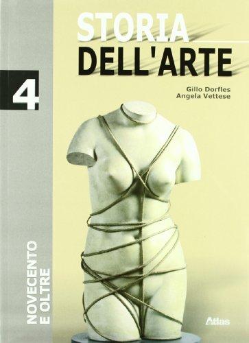 Storia dell'arte. Per le Scuole superiori. Il Novecento (Vol. 4)
