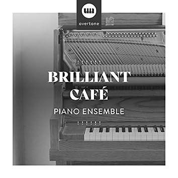 ! ! ! ! ! !  Brilliant Café Piano Ensemble  ! ! ! ! ! !