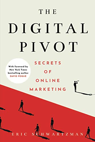 Compare Textbook Prices for The Digital Pivot: Secrets of Online Marketing  ISBN 9781736621820 by Schwartzman, Eric,Pogue, David