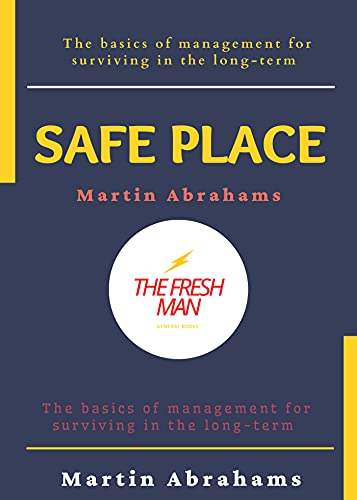 Safe Place : The basics of management for surviving in the long-term (English Edition)