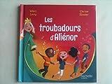Les Troubadours d'Aliénor - Collection Le Club des Aventuriers de l'Histoire