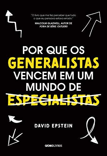 Por que os generalistas vencem em um mundo de especialistas por David Epstein