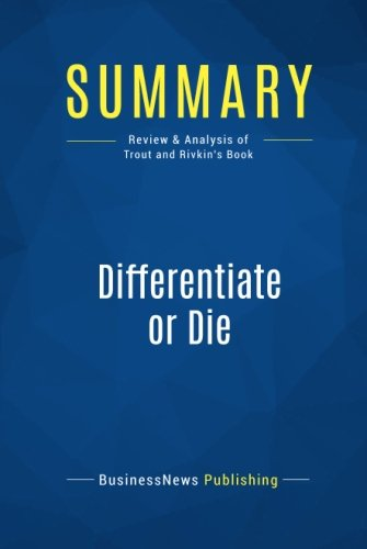 Summary: Differentiate or Die: Review and Analysis of Trout and Rivkin's Book