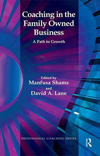 Coaching in the Family Owned Business: A Path to Growth (Psychology, Psychoanalysis & Psychotherapy) (English Edition)