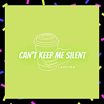 Can't Keep Me Silent
