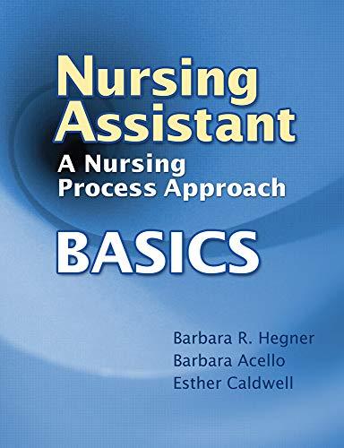 Nursing Assistant: A Nursing Process Approach - Basics