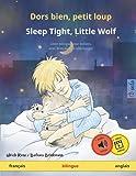 Dors bien, petit loup – Sleep Tight, Little Wolf (français – anglais): Livre bilingue pour enfants à partir de 2-4 ans, avec livre audio MP3 à ... en deux langues – français / anglais)