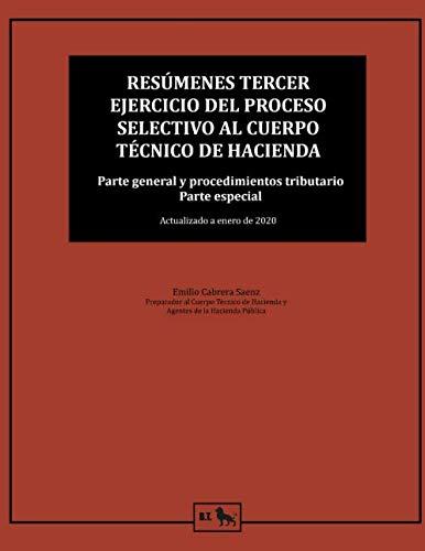 Resúmenes tercer ejercicio del proceso selectivo al cuerpo Técnico de Hacienda: Parte general y parte especial