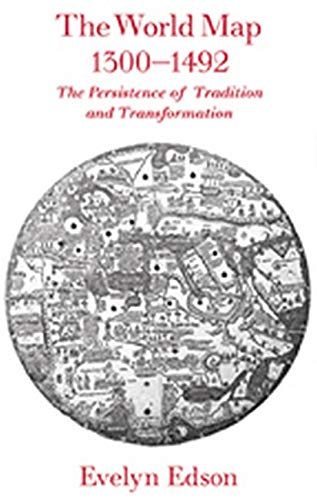 The World Map, 1300–1492: The Persistence of Tradition and Transformation (Center for American Places)