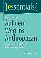 Auf dem Weg ins Anthropozaen: Zuversichtlich nachhaltige Entwicklung gestalten (essentials)