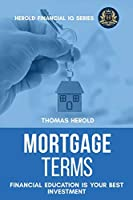 Mortgage Terms - Financial Education Is Your Best Investment (Financial IQ)