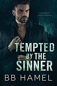 Tempted by the Sinner: A Possessive Mafia Romance by [B. B. Hamel]
