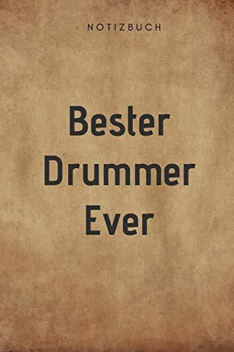 Bester Drummer Ever Notizbuch: 108 Seiten liniert (6x9 /15.24 x 22.86 cm) Geschenk an einen besondern Musiker