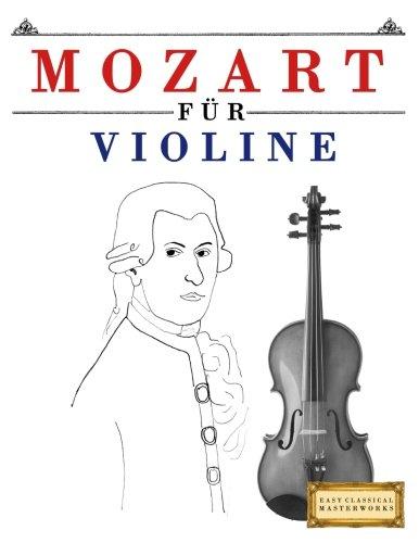 Mozart für Violine: 10 Leichte Stücke für Violine Anfänger Buch
