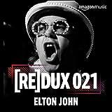 REDUX 021: Elton John