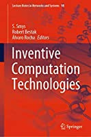 Inventive Computation Technologies (Lecture Notes in Networks and Systems (98))