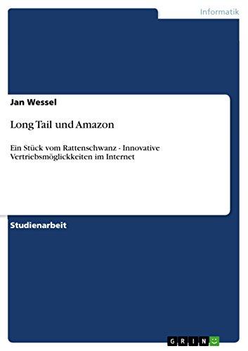 Long Tail und Amazon: Ein Stück vom Rattenschwanz - Innovative Vertriebsmöglickkeiten im Internet